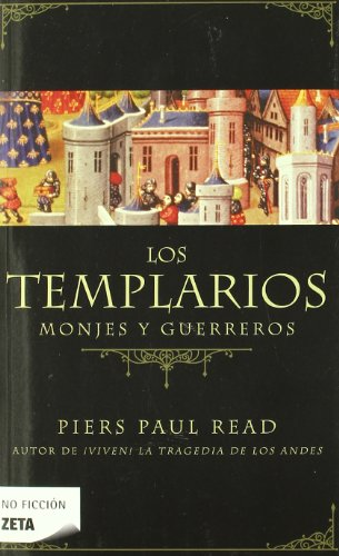 LOS TEMPLARIOS: MONJES Y GUERREROS (BEST SELLER ZETA BOLSILLO)