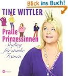 Pralle Prinzessinnen: Styling f�r sta...