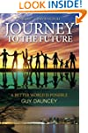 Journey to the Future: A Better World...