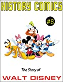 HISTORY COMICS: Issue #6 - The Story of Walt Disney