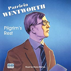 Pilgrim's Rest: Miss Silver Mysteries, Book 10 | [Patricia Wentworth]