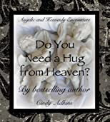 Do You Need a Hug from Heaven?