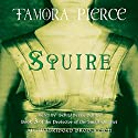 Squire: Book 3 of the Protector of the Small Quartet Audiobook by Tamora Pierce Narrated by Bernadette Dunne