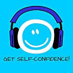 Get Self-Confidence! Boost self-esteem by Hypnosis   Kim Fleckenstein