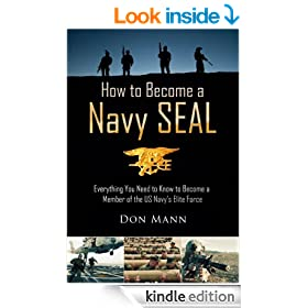 How to Become a Navy SEAL: Everything You Need to Know to Become a Member of the US Navy's Elite Force