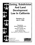img - for Zoning, Subdivision and Land Development Law in California book / textbook / text book