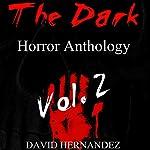 The Dark Horror Anthology, Vol. 2 | David Hernandez