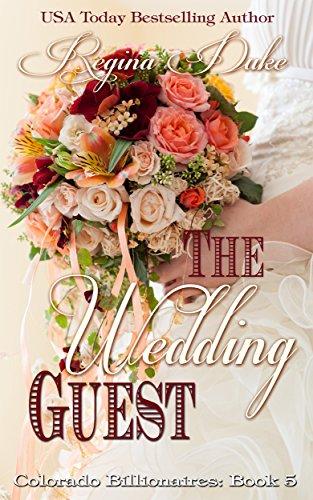 The Wedding Guest (Colorado Billionaires Book 5) PDF