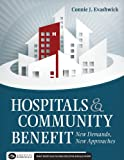 img - for Hospitals & Community Benefit: New Demands, New Approaches book / textbook / text book