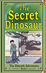 The Secret Dinosaur #1: Giants Awake... (The Dinotek Adventures)