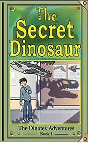 The Secret Dinosaur #1: Giants Awake... (The Dinotek Adventures)
