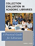 img - for Collection Evaluation in Academic Libraries: A Practical Guide for Librarians (The Practical Guides for Librarians series) book / textbook / text book