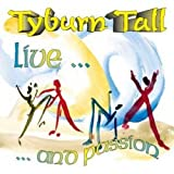 Live...and Passion by Tyburn Tall