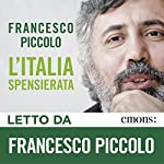 L'Italia spensierata | Francesco Piccolo