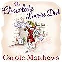 The Chocolate Lovers' Diet Hörbuch von Carole Matthews Gesprochen von: Lucy Price-Lewis