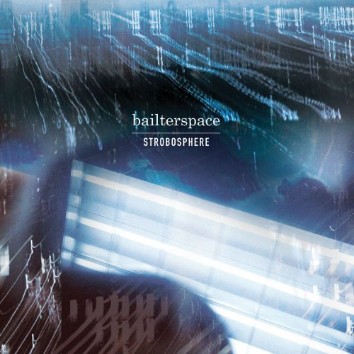 Bailterspace-Strobosphere-(FIRECD269)-CD-FLAC-2012-SHGZ Download