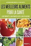 Les aliments qui guérissent : Fruits, légumes, épices. Leurs vertus au quotidien