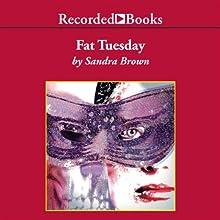Fat Tuesday (       UNABRIDGED) by Sandra Brown Narrated by Jack Garrett