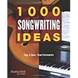 "1000 Songwriting Ideas (Music Pro Guides)von ""Lisa Aschmann"""