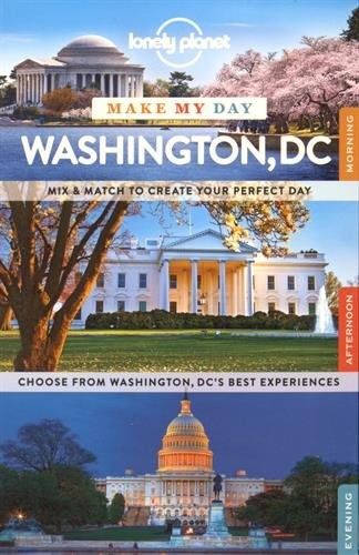 Lonely Planet Make My Day Washington DC (Travel Guide)