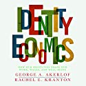 Identity Economics: How Our Identities Shape Our Work, Wages, and Well-Being Audiobook by George Akerlof, Rachel Kranton Narrated by Sean Pratt