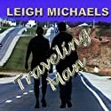 Traveling Man Audiobook by Leigh Michaels Narrated by Erin Novotny