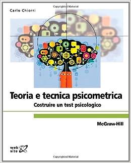 Teoria E Tecnica Psicometrica: Costruire un test psicologico (Italian