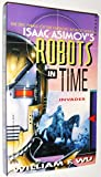 Isaac Asimov's Robots in Time: Invader (0380765160) by Wu, William F.