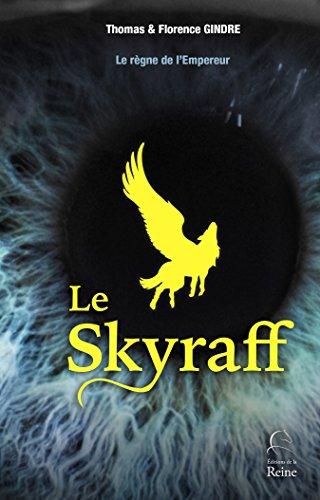 Le Skyraff (Le règne de l'Empereur t. 1)