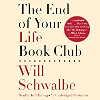 The End of Your Life Book Club (       UNABRIDGED) by Will Schwalbe Narrated by Jeff Harding
