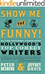 Show Me The Funny!: At the Writer's T...