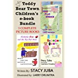Teddy Bear Town Children's Bundle (Three Complete Picture Books) ~ Stacy Juba