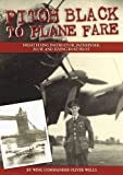 Wing Commander Oliver Wells Pitch Black to Plane Fare (Aviation Histories)