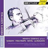 Henryk Szeryng plays Nardini, Vieuxtemps, Ravel & Schumann