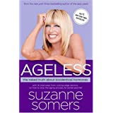 Ageless: The Naked Truth About Bioidentical Hormones ~ Suzanne Somers