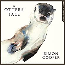 The Otters' Tale | Livre audio Auteur(s) : Simon Cooper Narrateur(s) : Saul Reichlin