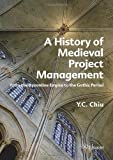 A History of Medieval Project Management: From the Byzantine Empire to the Gothic Period