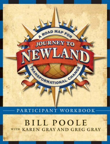 Journey to Newland, Participant's Workbook: A Road Map for Transformational Change