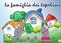 La famiglia dei topolino: Una bella storia della  buonanotte per i cari bambini
