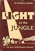 Light in the jungle;: Life story of Dr. Ola…