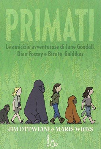 Primati Le amicizie avventurose di Jane Goodall Dian Fossey e Biruté Galdikas PDF