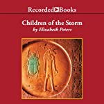 Children of the Storm: The Amelia Peabody Series, Book 15 (       UNABRIDGED) by Elizabeth Peters Narrated by Barbara Rosenblat
