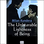 The Unbearable Lightness of Being | [Milan Kundera]