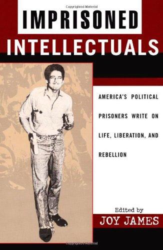 Imprisoned Intellectuals: America's Political Prisoners...