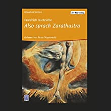 Also sprach Zarathustra Hörbuch von Friedrich Nietzsche Gesprochen von: Peter Wapnewski