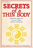 img - for Dr. Chang's secrets of a thin body: Permanent weight loss no more cellulite complete healing diet book / textbook / text book