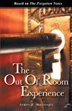 img - for The Out of Room Experience: Based on: The Forgotten Notes book / textbook / text book