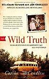 """Wild Truth: Die wahre Geschichte des Aussteiger-Idols aus """"Into the Wild"""""""