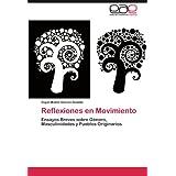 Reflexiones en Movimiento: Ensayos Breves sobre Género, Masculinidades y Pueblos Originarios
