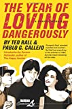 The Year of Loving Dangerously (1561635650) by Ted Rall